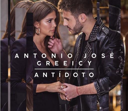 """ANTONIO JOSÉ & GREEICY estrenan HOY """"ANTÍDOTO"""""""