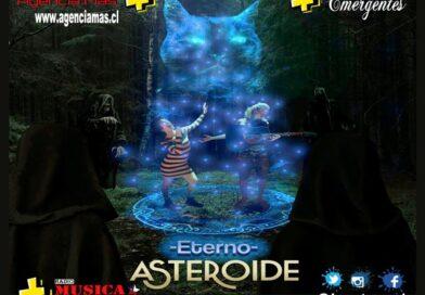 """ASTEROIDE ABRE EL 2021 CON SU NUEVO SINGLE """"ETERNO"""""""