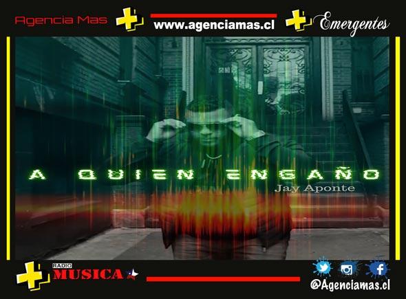 """Jay Aponte lanza """"A Quién Engaño"""", su nuevo sencillo"""