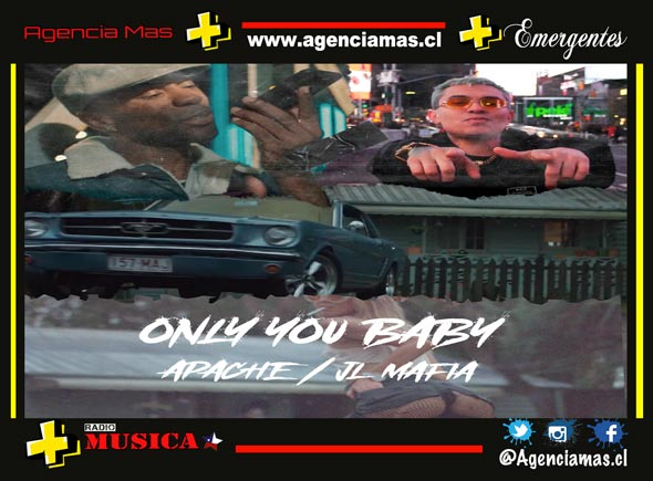 Apache y JL Mafia se unen para lanzar Only You Baby