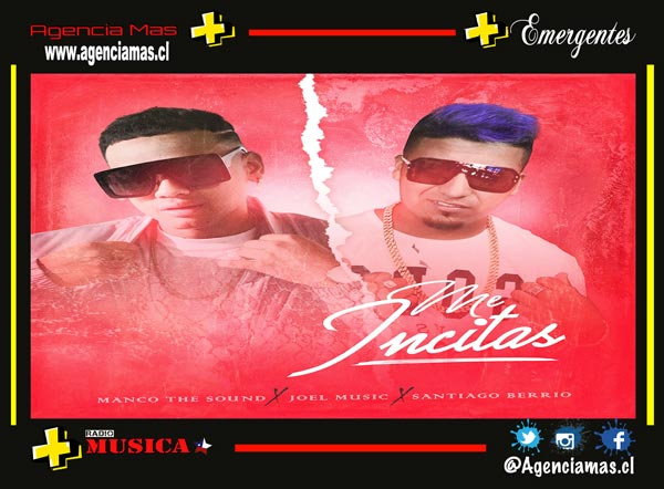 "Joel Music y Manco The Sound presentan ""Me Incitas"""