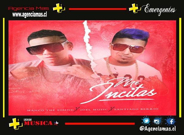 """Joel Music y Manco The Sound presentan """"Me Incitas"""""""